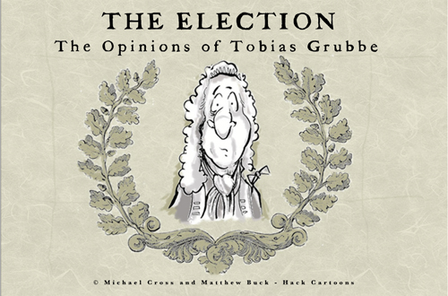 The Opinions of Tobias Grubbe © Matthew Buck and Michael Cross 2010 Animated cartoon caricatures stories about journalism, politics and the UK General Election of 2010