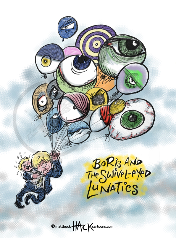 Cartoon: Boris Johnson and the swivel-eyed lunatics in the conservative Party © Matthew Buck Hack Cartoons
