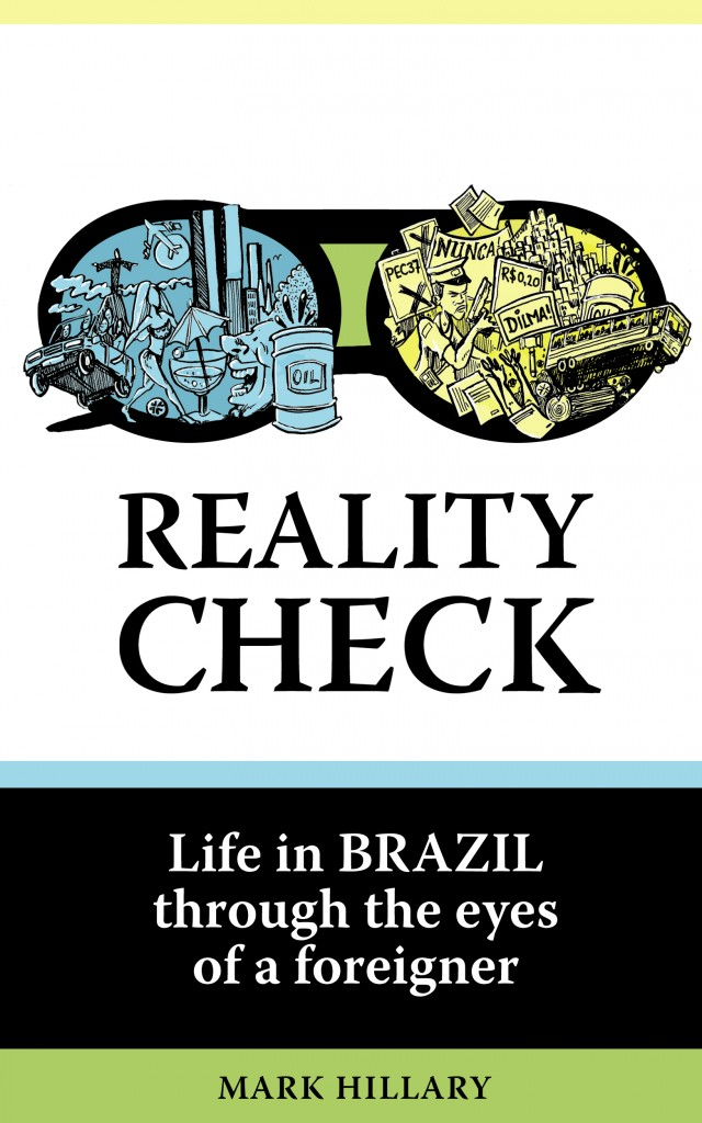 Reality Check - Life in Brazil as a foreigner © mark Hillary. Cover: matthew Buck Hack Cartoons